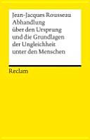 Abhandlung über den Ursprung und die Grundlagen der Ungleichheit ...