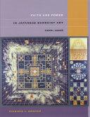 Faith and Power in Japanese Buddhist Art  1600   2005