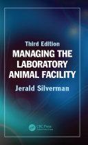 Managing the Laboratory Animal Facility