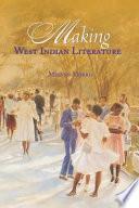 Making West Indian Literature