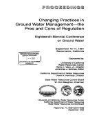 Changing Practices in Ground Water Management  the Pros and Cons of Regulation Book