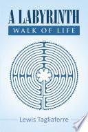 A Labyrinth Walk Of Life