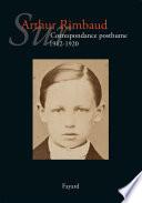 Sur Arthur Rimbaud  : Correspondance posthume. 1912-1920