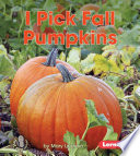 I Pick Fall Pumpkins