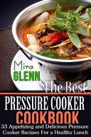 The Best Pressure Cooker Cookbook