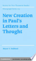 New Creation In Paul S Letters And Thought