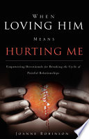 When Loving Him Means Hurting Me
