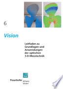 Leitfaden zu Grundlagen und Anwendungen der optischen 3-D-Messtechnik