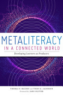 Metaliteracy in a Connected World