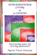 Extraordinary Living in 52 Lessons