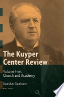 The Kuyper Center Review Volume 5