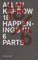 Allan Kaprow: 18/6 : 18 happenings in 6 parts
