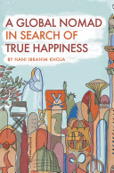 A Global Nomad in Search of True Happiness [Pdf/ePub] eBook