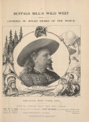 Buffalo Bill s Wild West and Congress of Rough Riders of the World