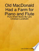Old MacDonald Had a Farm for Piano and Flute   Pure Sheet Music By Lars Christian Lundholm