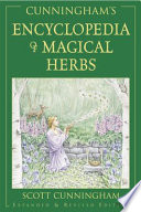 """Cunningham's Encyclopedia of Magical Herbs"" by Scott Cunningham"