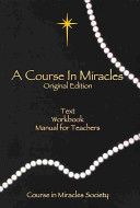A Course in Miracles  Original Edition  Text  Workbook for Students  Manual for Teachers