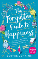 The Forgotten Guide to Happiness: The perfect feel-good novel for 2019