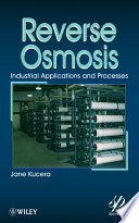 """Reverse Osmosis: Design, Processes, and Applications for Engineers"" by Jane Kucera"