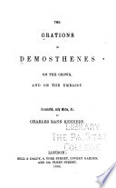 The Orations of Demosthenes      On the crown and On the embassy