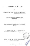 Lending a hand  or  Help for the working classes  by the author of  Doing and suffering