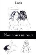 Nos noirs miroirs