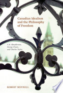Canadian Idealism and the Philosophy of Freedom Book
