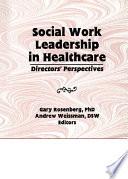 Social Work Leadership In Healthcare