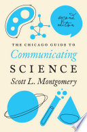 The Chicago Guide to Communicating Science  : Second Edition