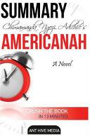 Chimamanda Ngozi Adichie s Americanah Summary Book