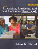 The Internship  Practicum  and Field Placement Handbook Book