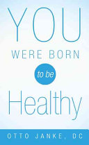 You Were Born to Be Healthy
