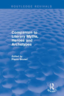 Companion to Literary Myths, Heroes and Archetypes Pdf/ePub eBook