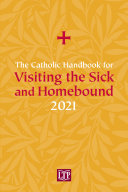 The Catholic Handbook for Visiting the Sick and Homebound 2021