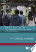 The Future of the Past  Paths towards Participatory Governance for Cultural Heritage