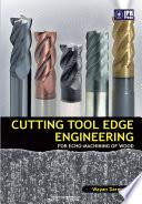Cutting tool edge engineering for echo machining of wood