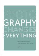 Photography Changes Everything