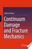 Continuum Damage and Fracture Mechanics