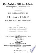 The Gospel according to st. Matthew, with maps, notes, and intr. by A. Carr
