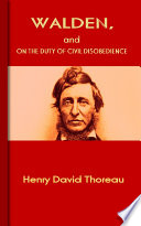 Walden, and On The Duty Of Civil Disobedience