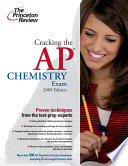 Cracking the AP Chemistry Exam, 2009 Edition