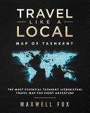 Travel Like a Local   Map of Tashkent  Uzbekistan   The Most Essential Tashkent  Uzbekistan  Travel Map for Every Adventure