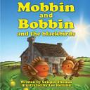 Mobbin and Bobbin and the Blackbirds Book