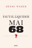 """Faut-il liquider Mai 68 ?. Essai sur les interprétations de """"Événements"""""""