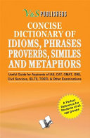 CONCISE DICTIONARY OF ENGLISH COMBINED  IDIOMS  PHRASES  PROBERBS  SIMILIES