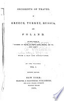 Incidents of Travel in Greece  Turkey  Russia  and Poland Book