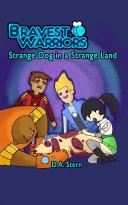 Bravest Warriors: Strange Dog in a Strange Land