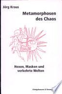 Metamorphosen des Chaos