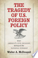 The Tragedy of U S  Foreign Policy Book