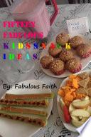 Fifteen Fabulous Kids Snack Ideas